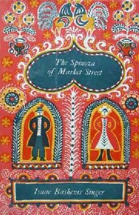 """an analysis of on the spinoza of market street An analysis of isaac bashevis singer's """"the spinoza of market street"""" and by considering the erotic perfectionist ethic as it."""
